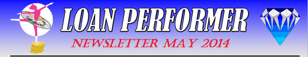 In case this email does not display properly, please click this link: http://www.loanperformer.com/NewsLetters/May2014/index.htm