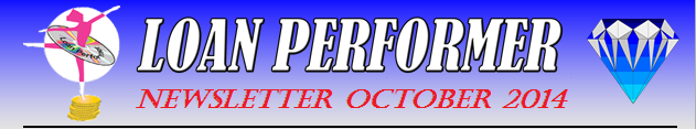 In case this email does not display properly, please click this link: http://www.loanperformer.com/NewsLetters/Oct2014/index.htm