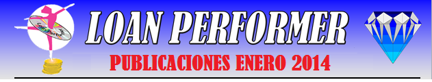 In case this email does not display properly, please click this link: http://www.loanperformer.com/Spanish/NewsLetters/Jan2014/index.htm