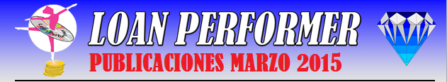 In case this email does not display properly, please click this link: http://www.loanperformer.com/Spanish/NewsLetters/Mar2015/index.htm